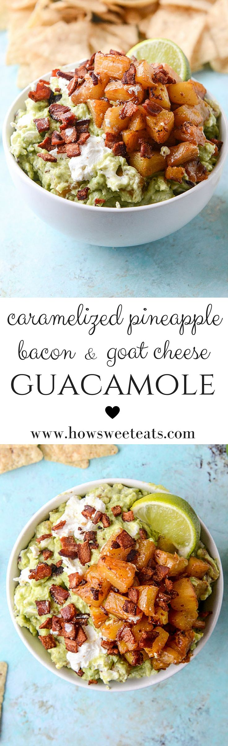 caramelized pineapple, bacon and goat cheese guacamole I http://howsweeteats.com