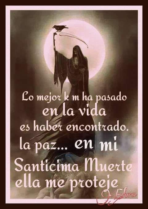 Imagenes De La Santa Muerte Con Frases Chidas 24 Santa Muerte