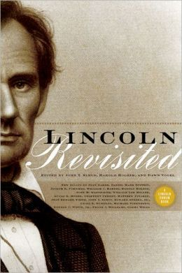 Lincolnrevisited New Insights From The Linconl Forum Annotated Edition Lincoln Abraham