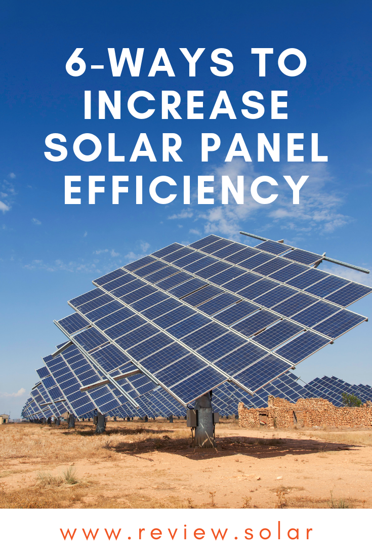 Solar Panel Efficiency Will Increase The Return On Your Investment But How To Increase The Efficiency Of Your System Solar Panels Solar Panel Efficiency Solar