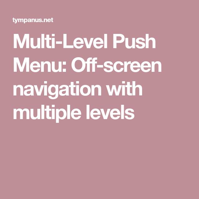 Multi-Level Push Menu: Off-screen navigation with multiple