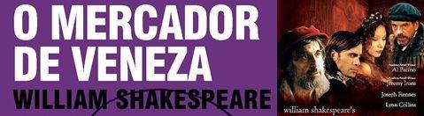 """O Mercador de Veneza"" (William Shakespeare) - Literatura Inglesa"