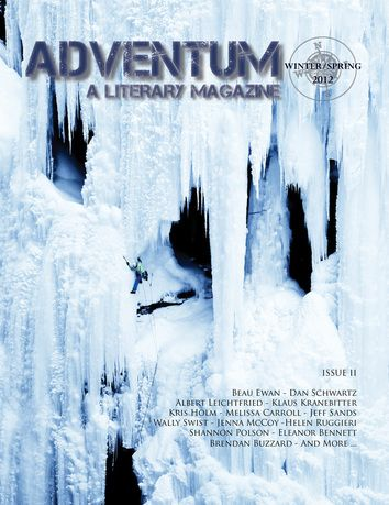 """Adventum Magazine. All outdoors, all the time. My essay """"An Encounter"""" which appeared in the winter issue of 2012 will be anthologized in """"Be Here Now: Travel Stories from Around the World"""" in Jan 2013."""