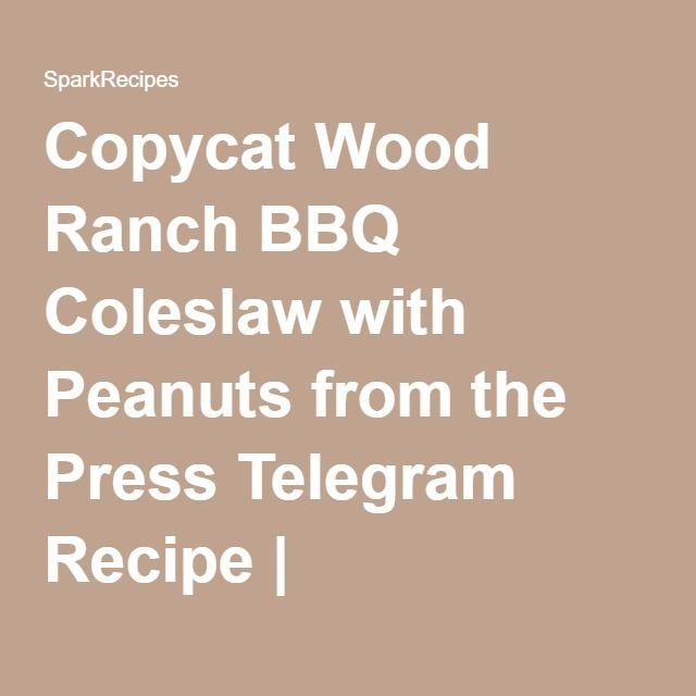 Copycat Wood Ranch BBQ Coleslaw with Peanuts from the Press Telegram - Copycat Wood Ranch BBQ Coleslaw With Peanuts From The Press