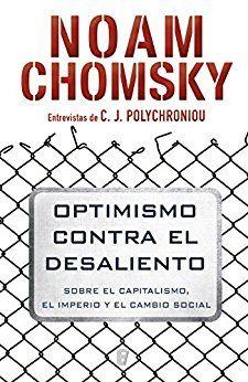 Como Acabar Con La Contracultura Optimismo Contra El Desaliento Noam Chomsky Ediciones B 2017