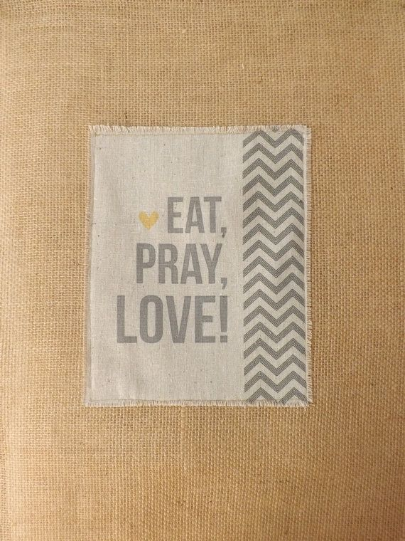 EAT PRAY LOVE Burlap Wall Art Hanging and Sign by ...
