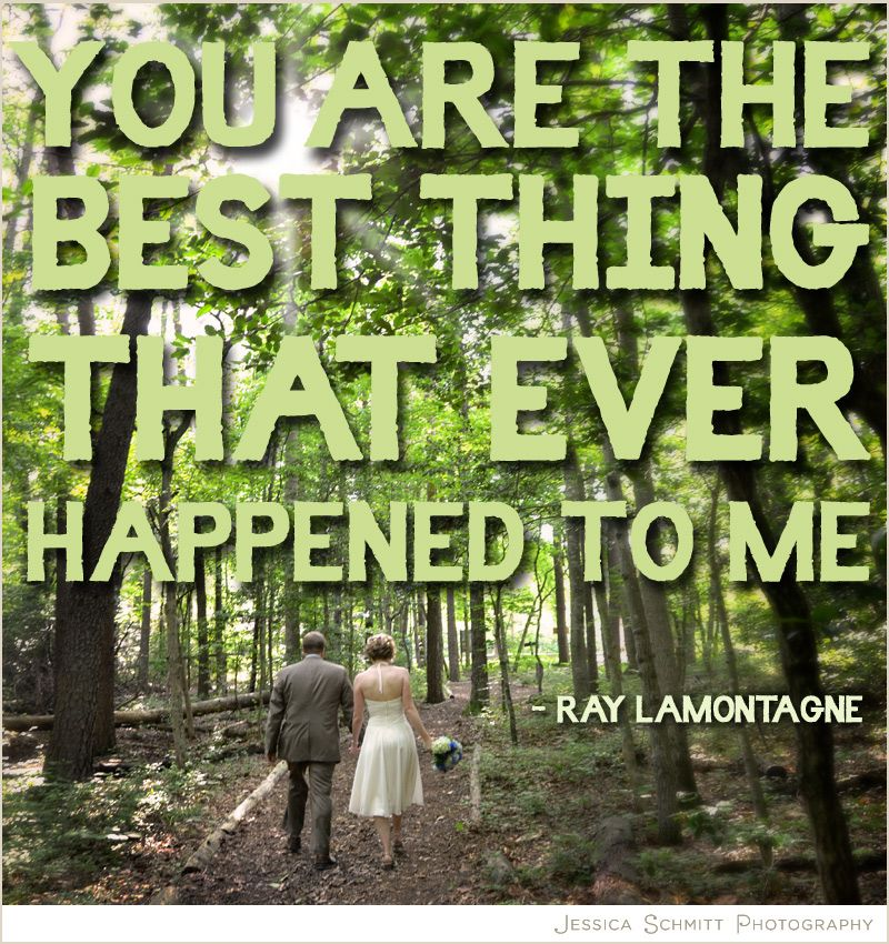 You Are The Best Thing That Ever Hened To Me Ray Lamontagne Wedding Reception Musicwedding Songsour