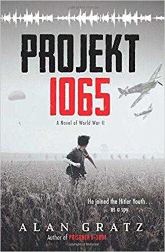 Projekt 1065 a novel of world war ii alan gratz 9780545880169 projekt 1065 a novel of world war ii alan gratz 9780545880169 amazon sciox Gallery