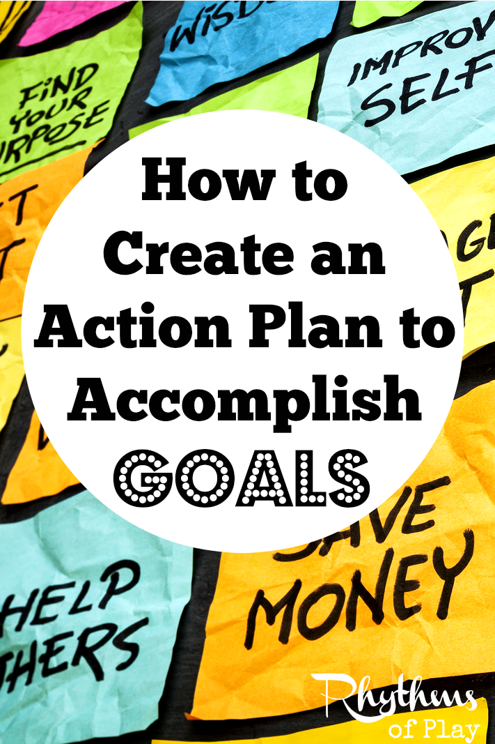 How To Create An Action Plan To Accomplish Goals  Goal Action