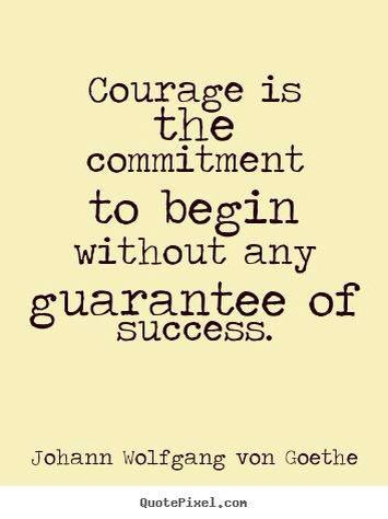 Pin By Natasja Skoven Kuhn On Personal Growth Motivation Courage Quotes Goethe Quotes Commitment Quotes