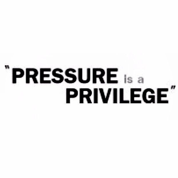 Pressure Is A Privilege Given Only To Those Who Earn It Love It