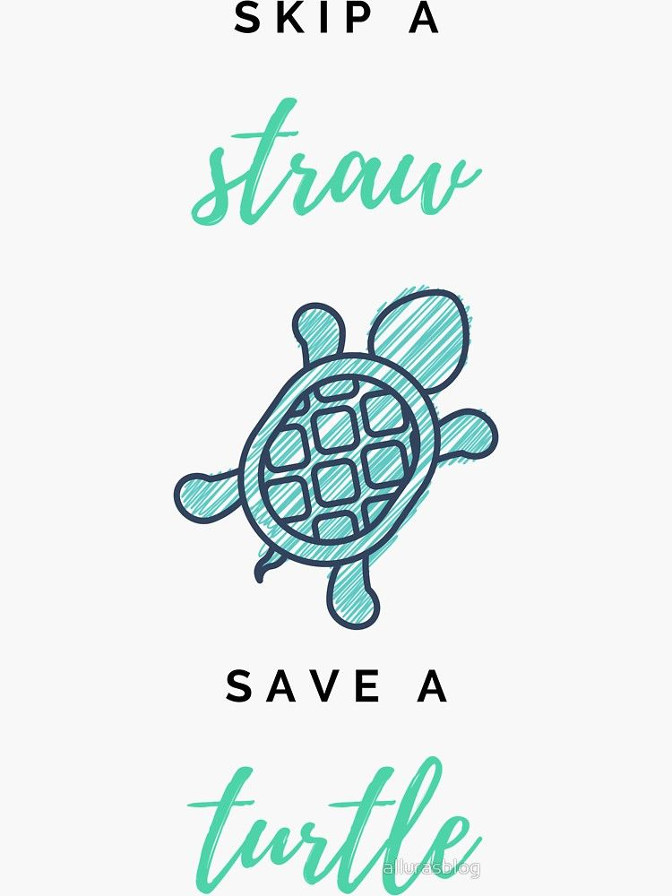 Skip A Straw Save A Turtle Sticker By Allurasblog Turtle Background Turtle Wallpaper Turtle Quotes