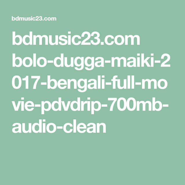 bdmusic23 com bolo-dugga-maiki-2017-bengali-full-movie