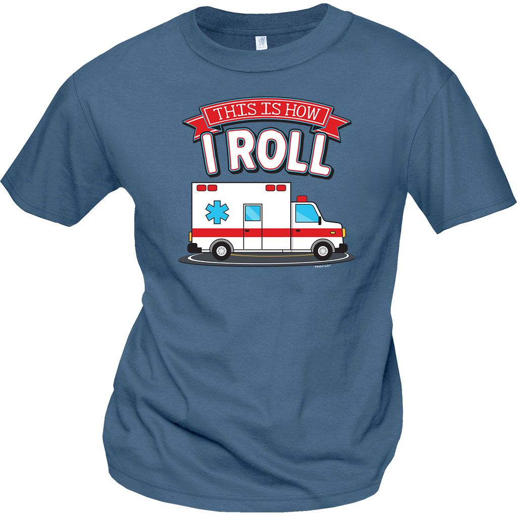 This is How I Roll (EMS) This Is How I Roll.... new shirts