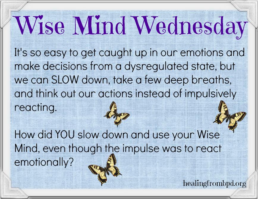 It's Wise Mind Wednesday    | Wise Mind (DBT) | Behavioral
