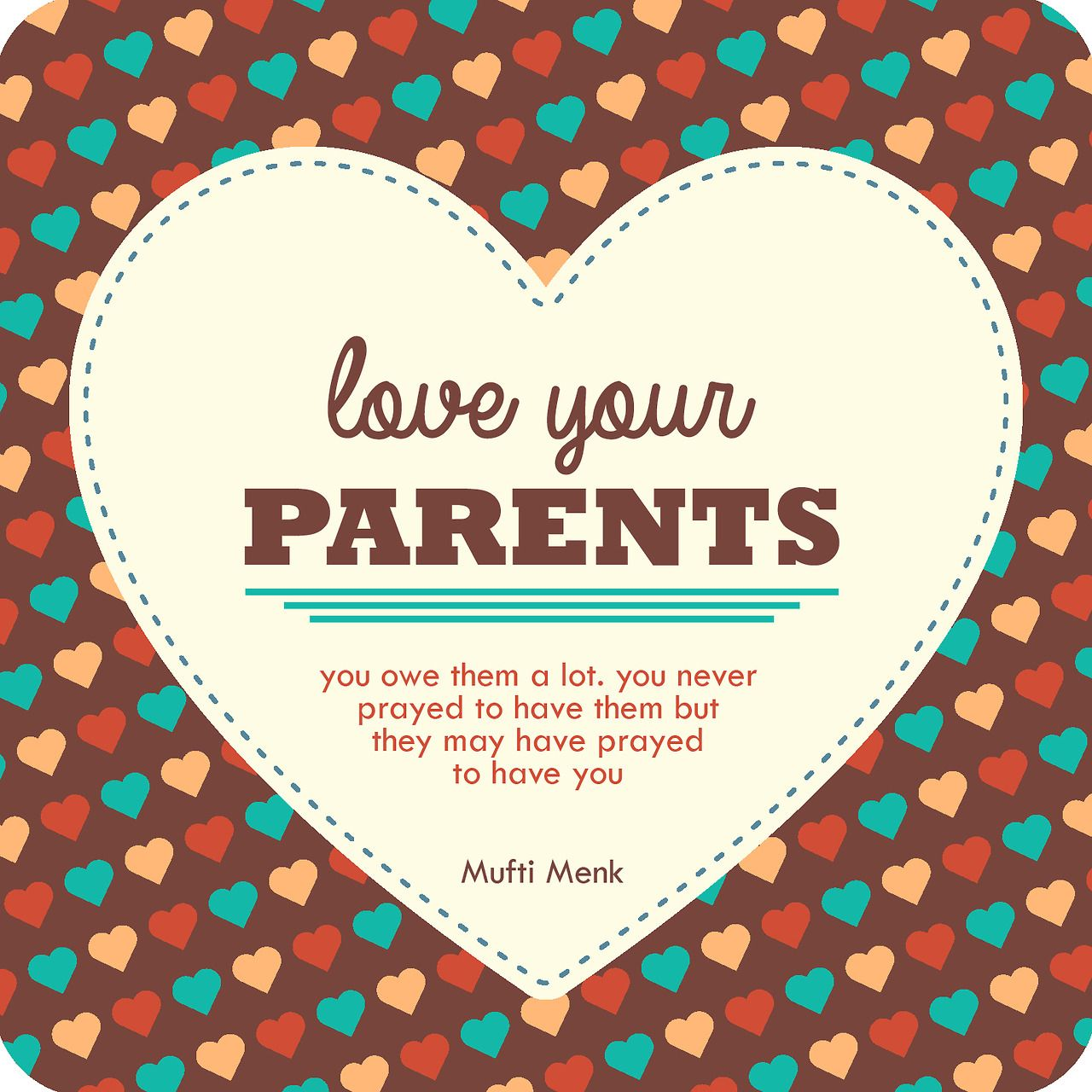 Pin By Iman Shoppe Bookstore On Islamic Quotes Posters Love Parents Quotes Love Your Parents Beautiful Mother Quotes