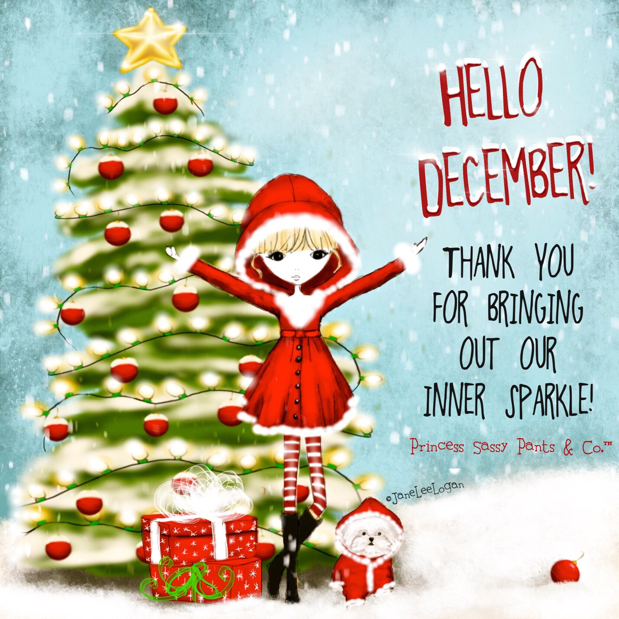 Hello December My Favorite Time Of Year I Love The Lights The Decorations The Music Giving Gifts And Of Course The Sassy Pants Hello December Pants Quote