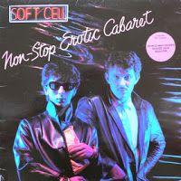 SOFT CELL - Non stop erotic cabaret - Los mejores discos de 1981 http://www.woodyjagger.com/2016/04/los-mejores-discos-de-1981-y-por-que-no.html