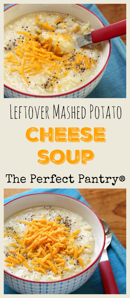Leftover mashed potato cheese soup: irresistible, and easy! #vegetarian #glutentree #potatosoup