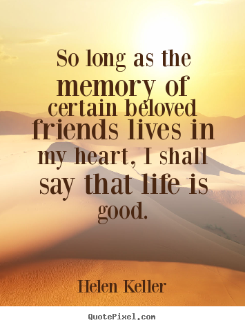 Quotes About Friendship Memories Prepossessing You Will See The Every Part Of Every Components On Those Famous
