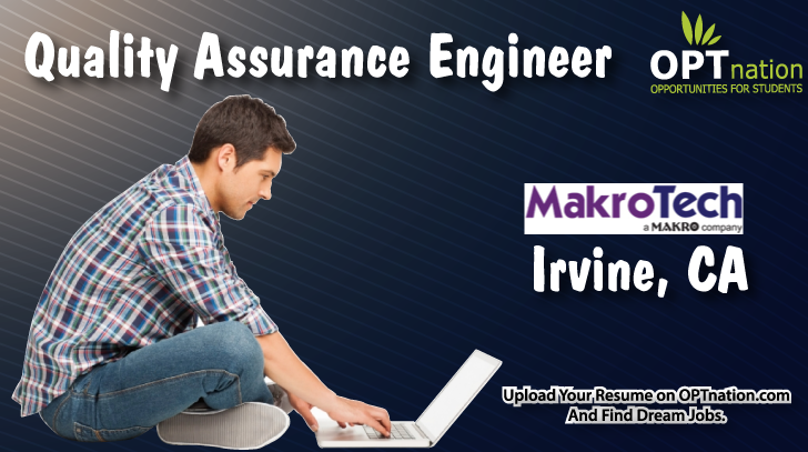 Quality Assurance Engineer Job In Irvine At Makro Technologies Inc Hiring Now Register At Optnation Qualityassurancejob Engineering Technology Hiring Now