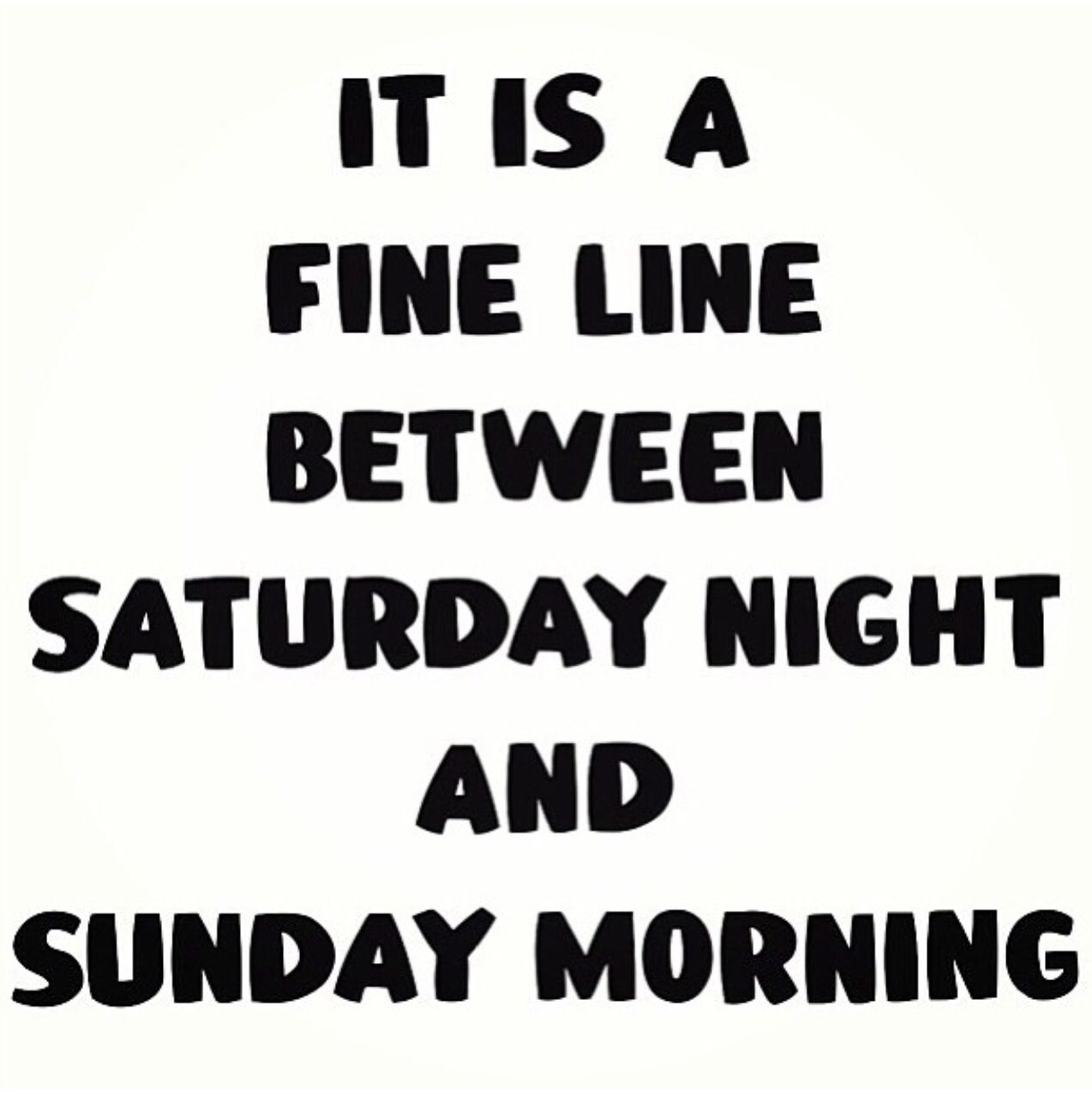 Saturday Night Out Quotes: Saturday Night Quote!