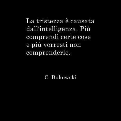 Italian Sayings About Sadness: Charles Bukowski #aforismi