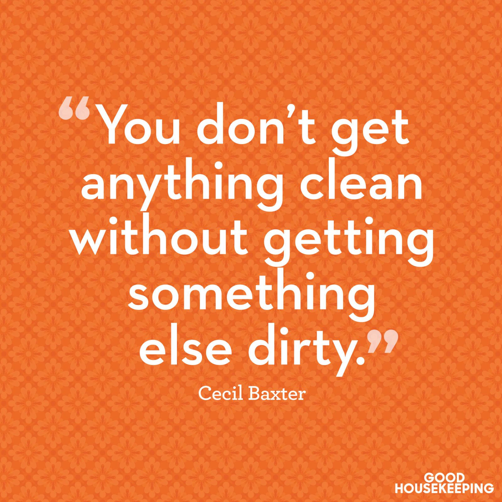 Quotes About Cleaning 11 Hilarious Quotes That Sum Up Exactly How You Feel About