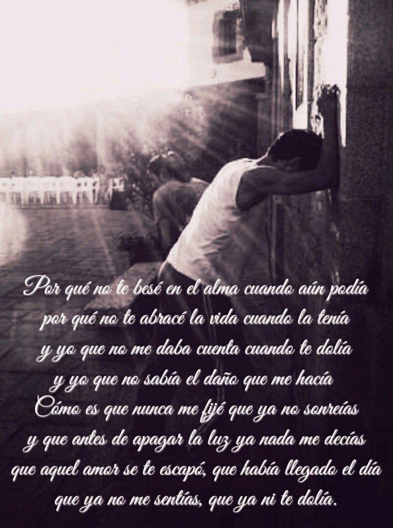 Me Dedique A Perderte Alejandro Fernandez Frases Amor Cortas Frases De Sentimientos Sentimientos