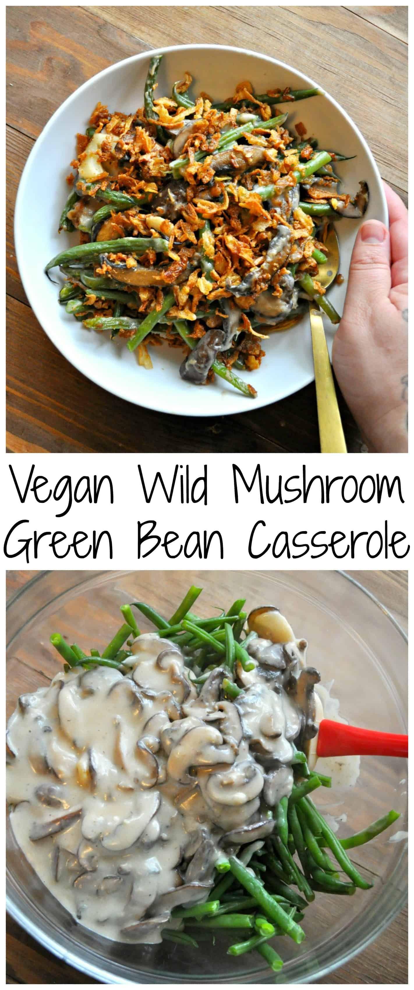 Wild Mushroom Vegan Green Bean Casserole - Rabbit and Wolves