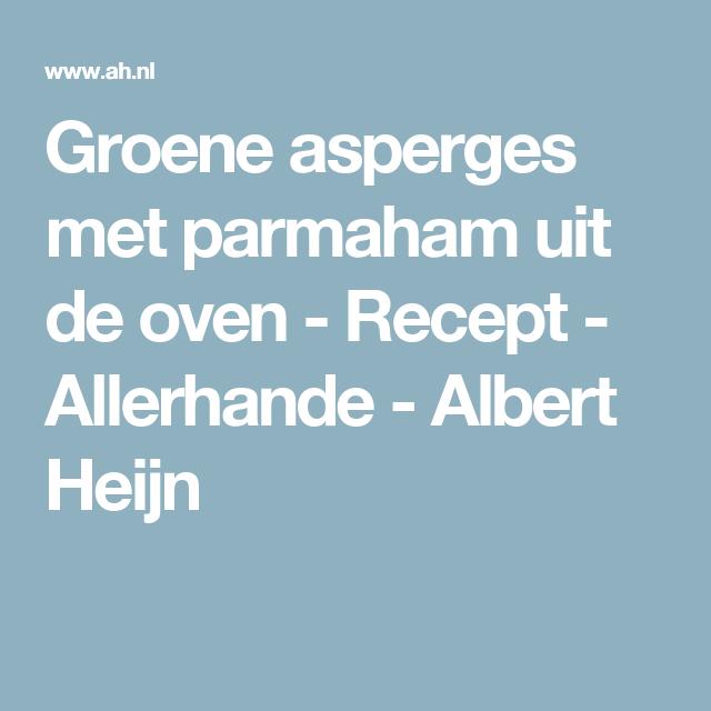 Groene asperges met parmaham uit de oven - Recept - Allerhande - Albert Heijn