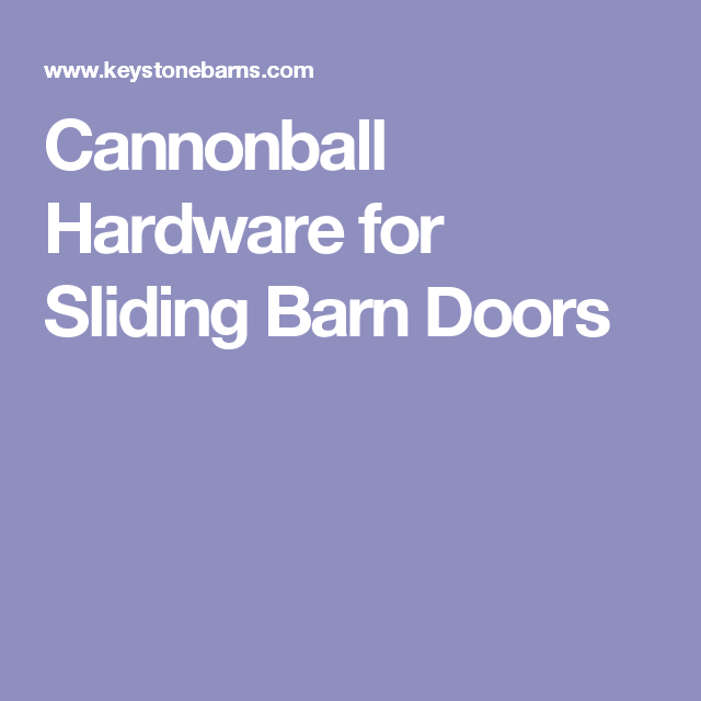 Cannonball Hardware For Sliding Barn Doors Projects To Try