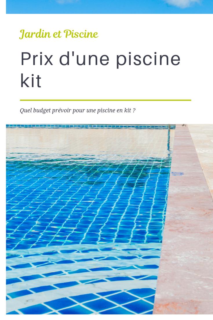 Prix d'une piscine en kit : quel budget prévoir ? | Piscine en kit, Piscine et Kit