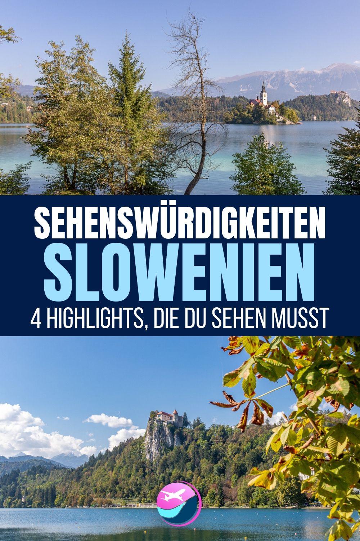 Slowenien Sehenswürdigkeiten: 4 Highlights, die du sehen ...