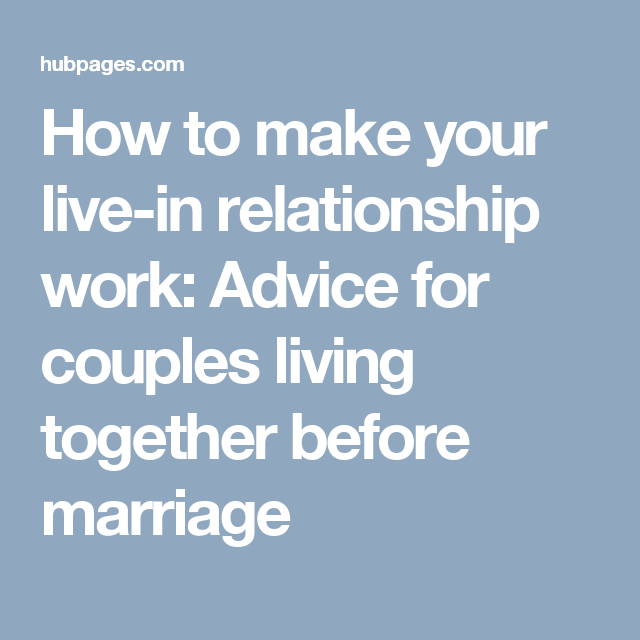 Relationship advice living together