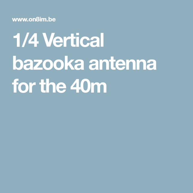 1/4 Vertical bazooka antenna for the 40m | Ham Radio