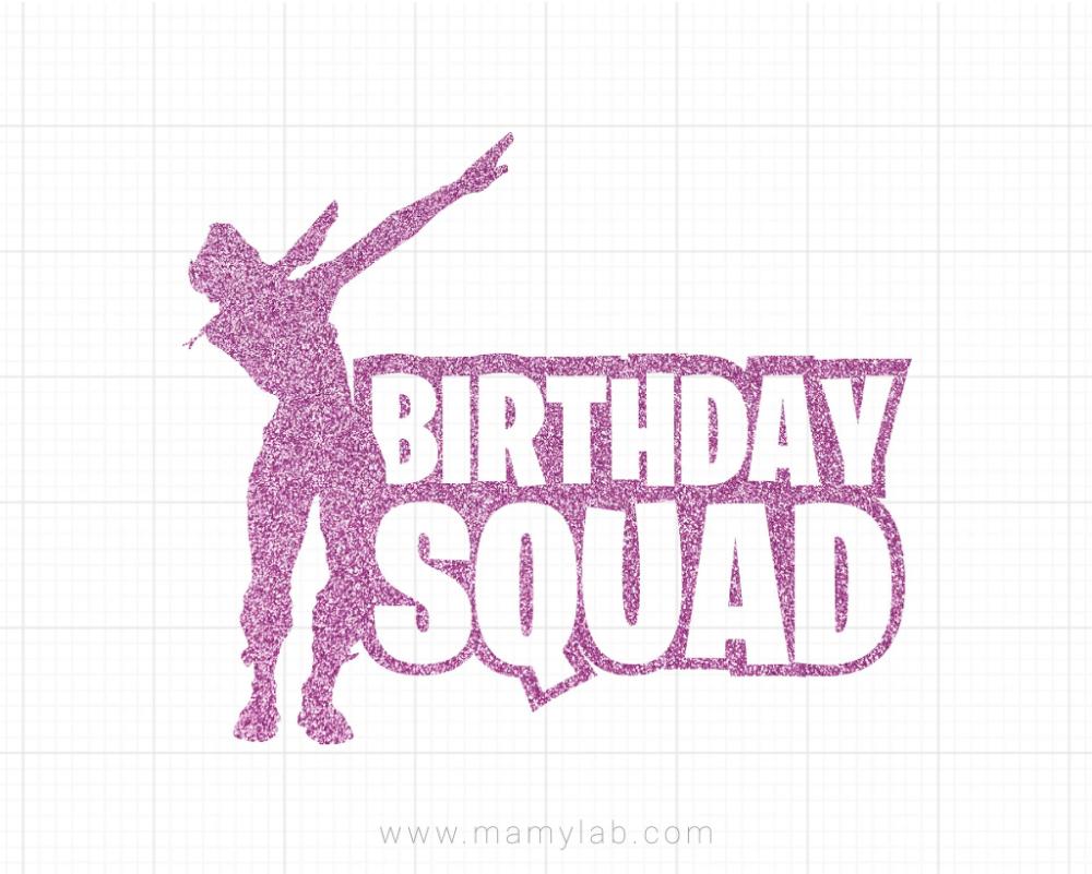 Birthday Squad fortnite SVG, Birthday svg, dxf and png