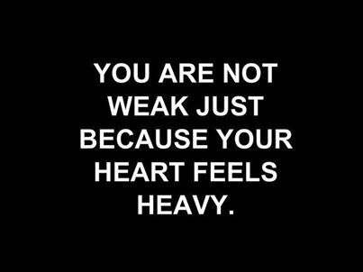 Photo: You are not weak just because your heart feels heavy.༺ ♠ ༻*ŦƶȠ*༺ ♠ ༻