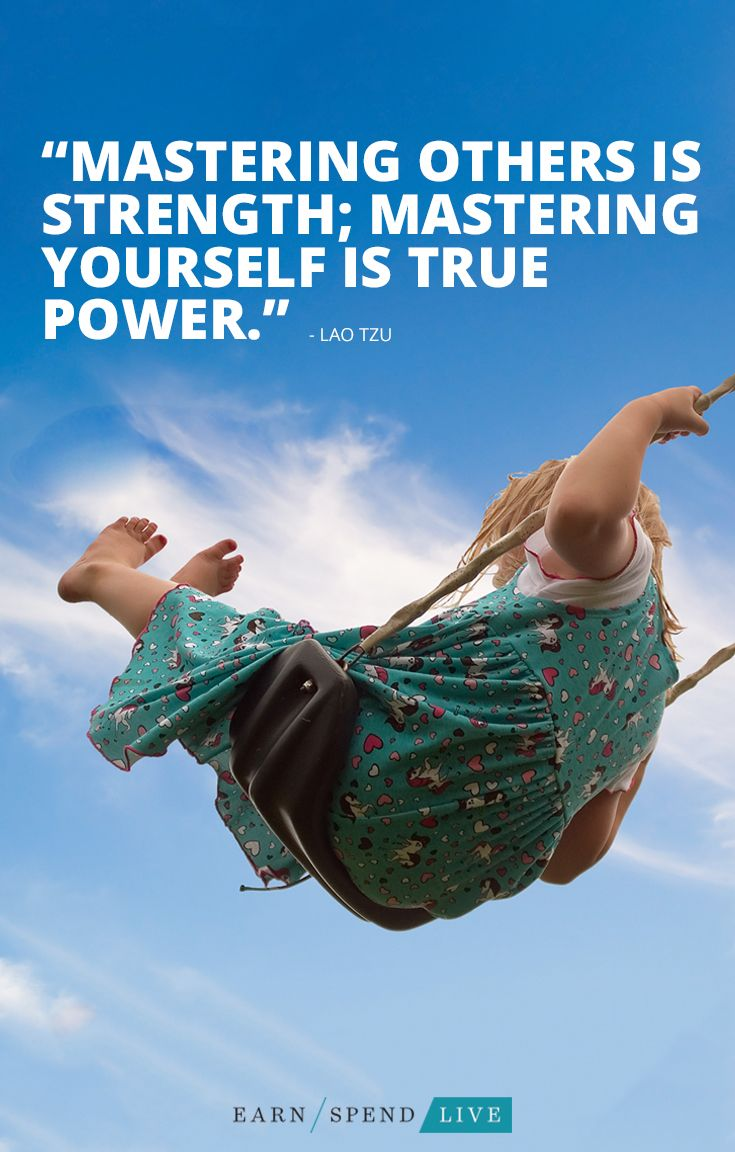 """""""Mastering others is strength; mastering yourself is true power."""" -Lao Tzu"""