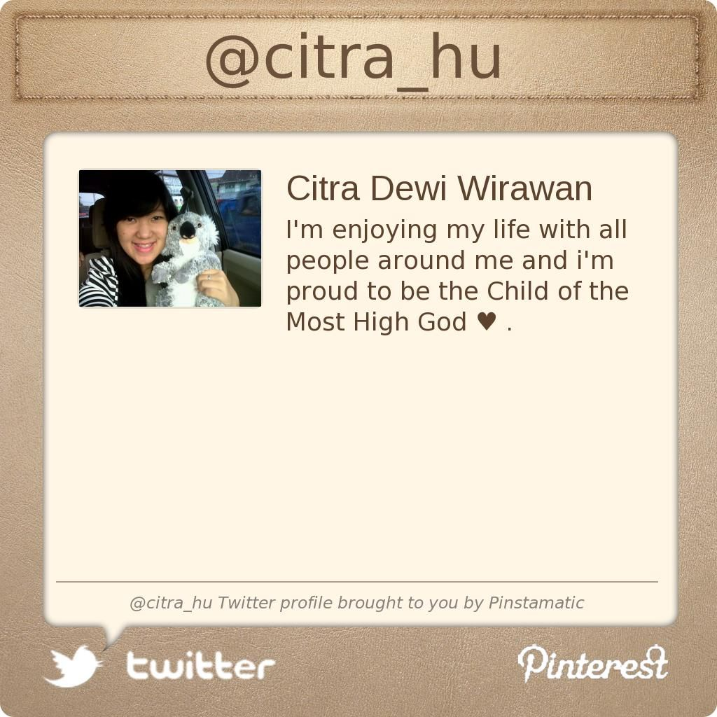 @citra_hus Twitter profile courtesy of @Pinstamatic (http://pinstamatic.com)