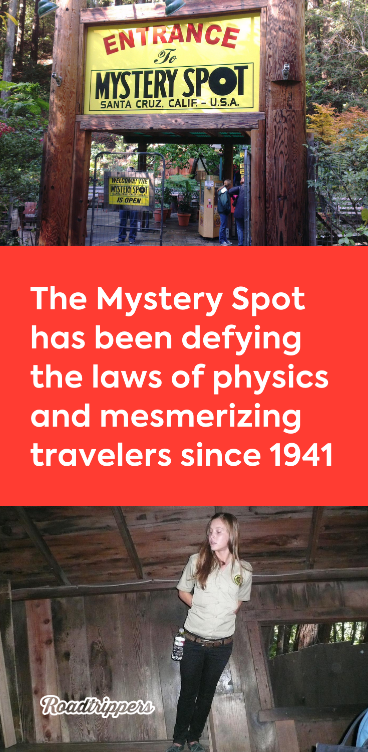6adde06fd3a The Mystery Spot has been defying the laws of physics and ...