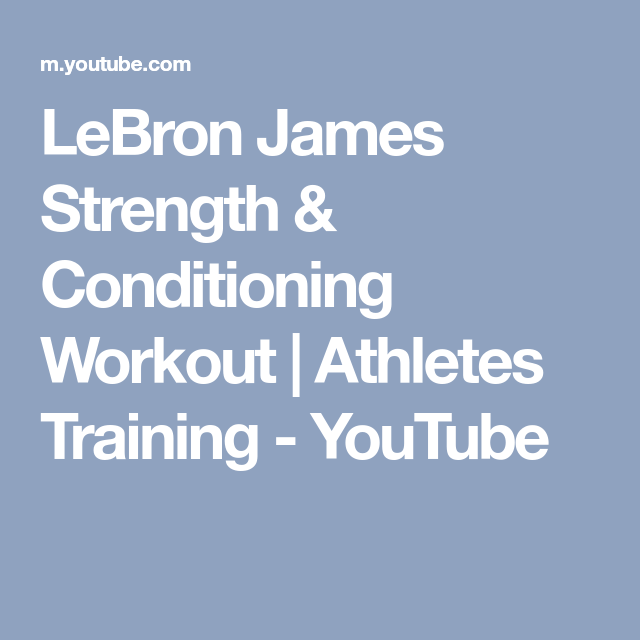 6c6e2aff9559 LeBron James Strength   Conditioning Workout