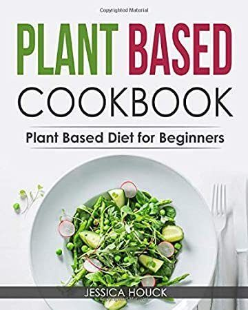 EBook: Plant Based Cookbook: Plant Based Diet for Beginners: Quick and Easy Vegan Cookbook for Begin #plantbasedrecipesforbeginners Free Read Plant Based Cookbook: Plant Based Diet for Beginners: Quick and Easy Vegan Cookbook for Beginners: Simple Vegetarian Cookbook for Everyone (Plant-Based Diet and Vegetarian Cookbooks) Author Get it as soon as Wed, Nov 6 FREE Shipping on orders over $25 shipped Amazon #plantbasedrecipesforbeginners EBook: Plant Based Cookbook: Plant Based Diet for Beginners: #plantbasedrecipesforbeginners