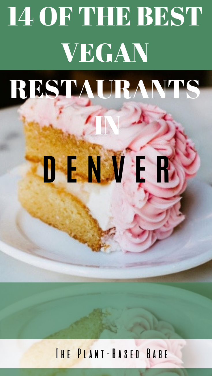 14 Of The Best Vegan Restaurants In Denver Best Vegan Restaurants Vegan Bakery Vegan Junk Food