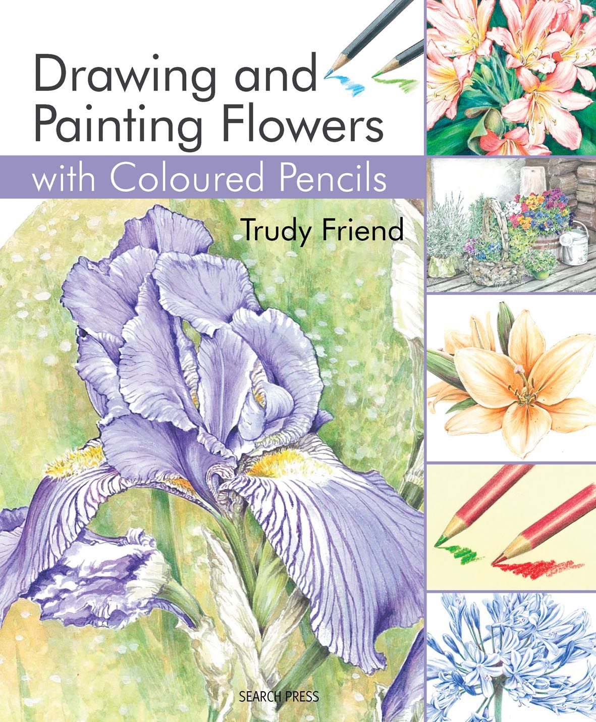 Watercolor books by search press - Trudy Friend S Watercolour Pencil Work Is Breathtaking And She Invites You To Share Her Love Of Drawing And Painting Flowers In This Book