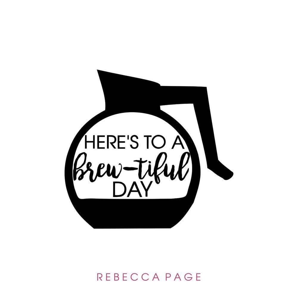 FREEBIE Cut File - Here\'s to a Brew-tiful Day | Cricut | Pinterest