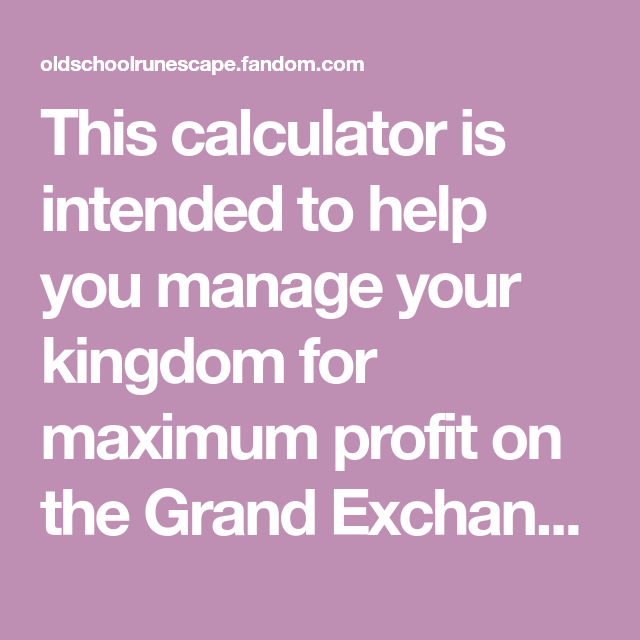 This Calculator Is Intended To Help You Manage Your Kingdom For Maximum Profit On The Grand Exchange Prices Of Extra Money Make More Money Training Materials Complete graph for quest hierarchy in oldschool runescape. pinterest