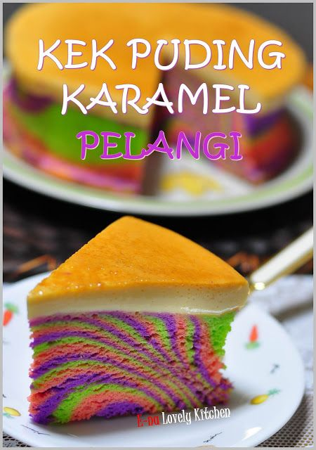 E Na Lovely Kitchen Kek Puding Karamel Pelangi Step By