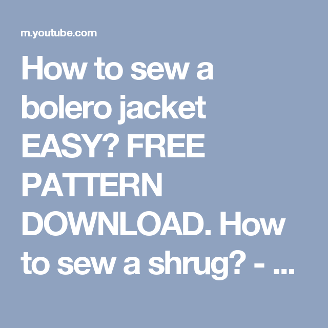 How to sew a bolero jacket EASY? FREE PATTERN DOWNLOAD. How to sew a ...