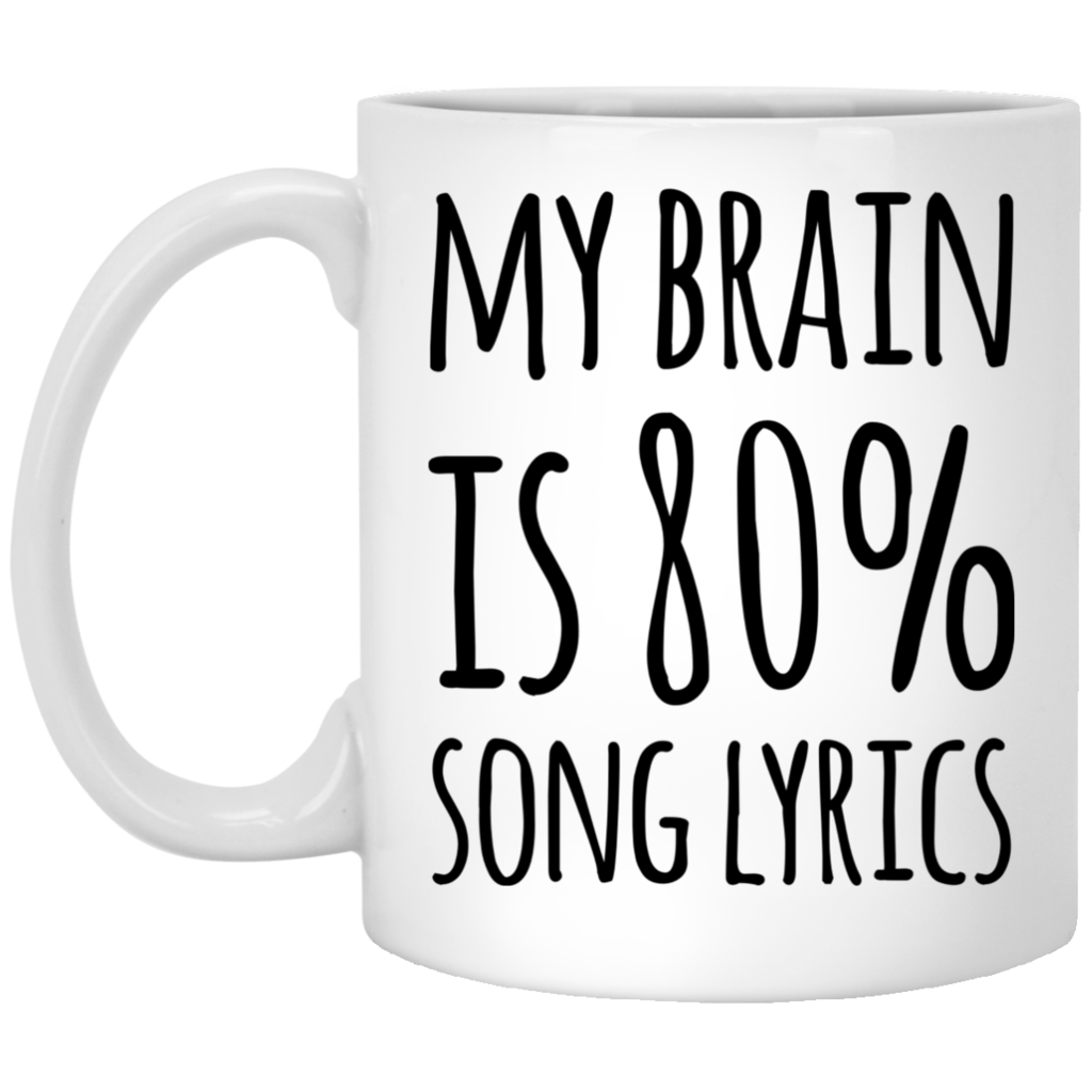 My Brain is 80 Song Lyrics 11 oz. White Mug Mugs, Song